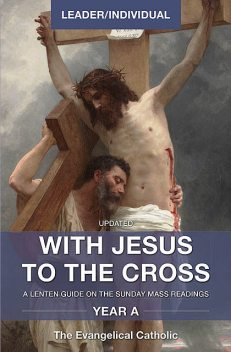 With Jesus to the Cross: Year A, The Evangelical Catholic
