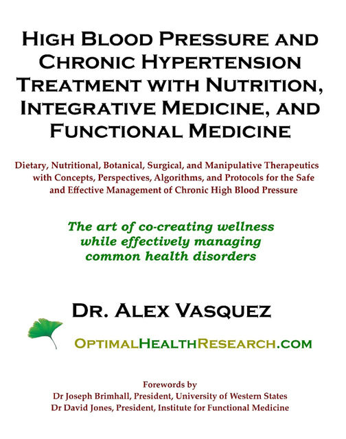High Blood Pressure and Chronic Hypertension Treatment with Nutrition, Integrative Medicine, and Functional Medicine, Alex Vasquez
