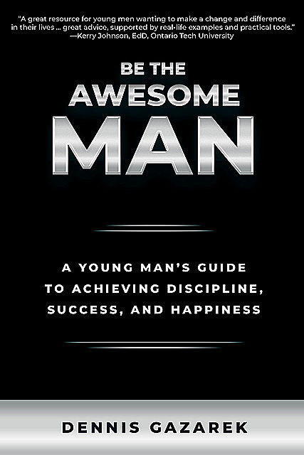 Be the Awesome Man, Dennis Gazarek