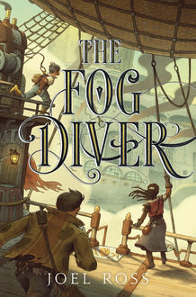 The Fog Diver, Joel Ross