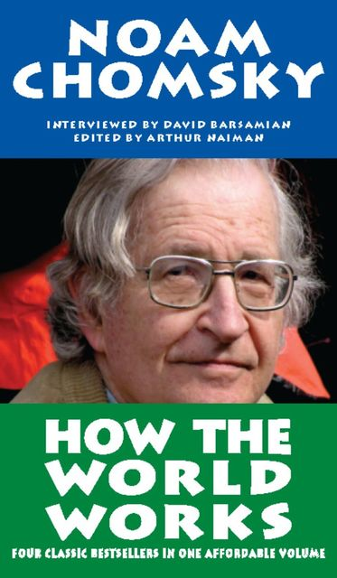 How the World Works, Noam Chomsky