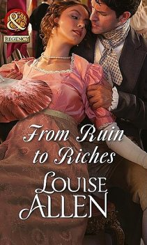 From Ruin to Riches, Louise Allen