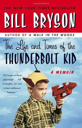 Life and Times of the Thunderbolt Kid, Bill Bryson