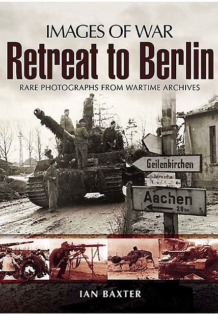 Images of War Retreat to Berlin, Ian Baxter