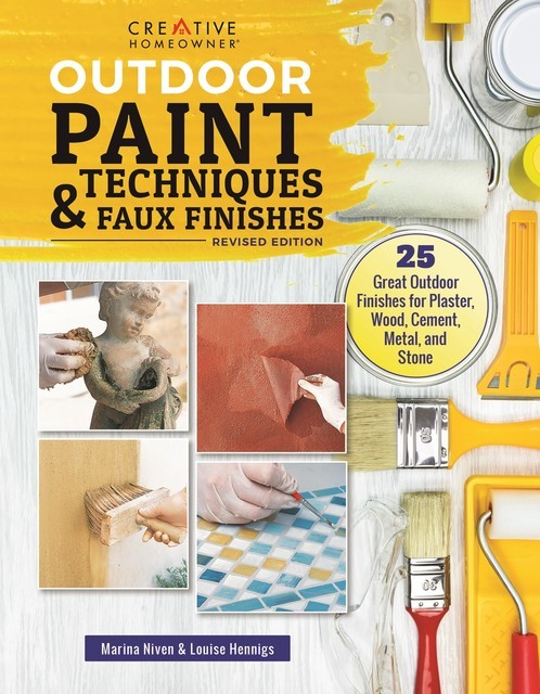 Outdoor Paint Techniques and Faux Finishes, Revised Edition, Louise Hennigs, Marina Niven