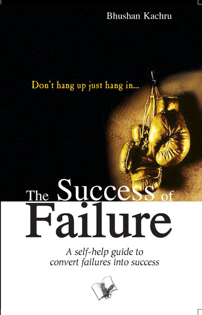 The Success Of Failure, Bhushan Kachru