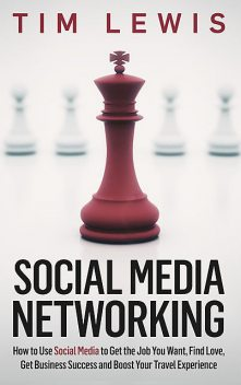 Social Media Networking, Tim Lewis