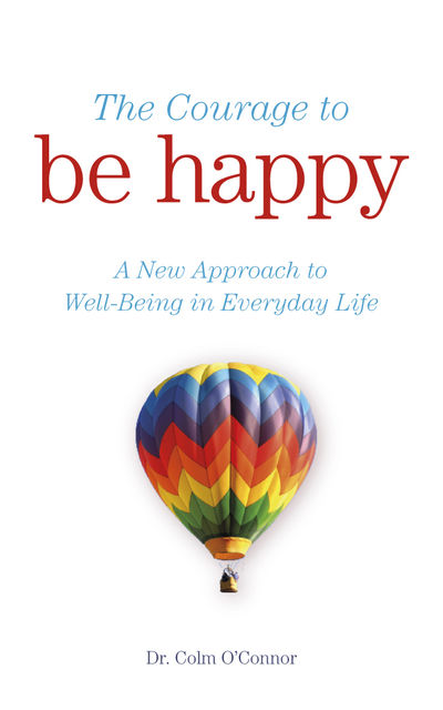 The Courage to Be Happy, Colm O'Connor