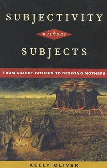 Subjectivity Without Subjects, Kelly Oliver