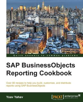 SAP BusinessObjects Reporting Cookbook, Yoav Yahav