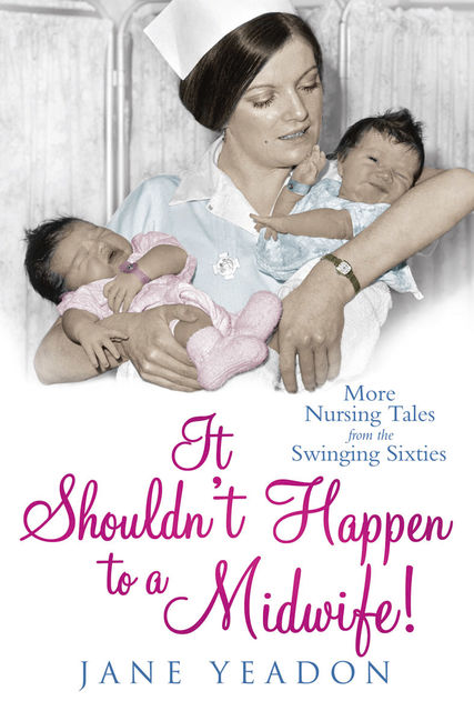 It Shouldn't Happen to a Midwife!, Jane Yeadon