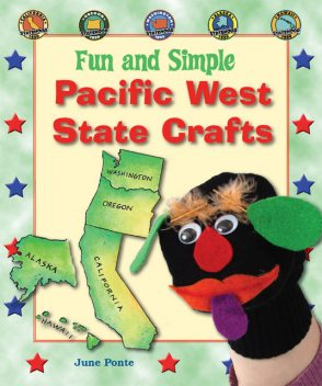 Fun and Simple Pacific West State Crafts, June Ponte