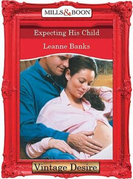 Expecting His Child, Leanne Banks