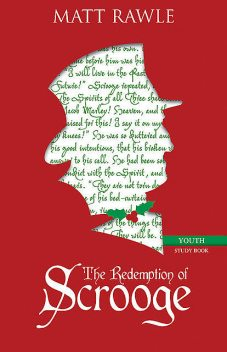 The Redemption of Scrooge Youth Study Book, Matt Rawle