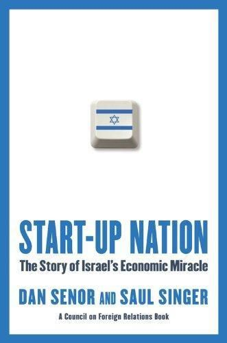 Start-Up Nation: The Story of Israel's Economic Miracle, Dan Senor, Saul Singer