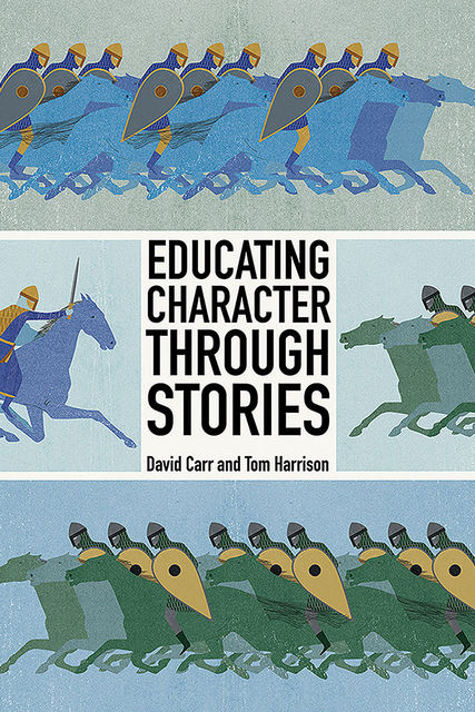 Educating Character Through Stories, David Carr
