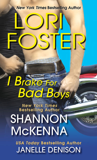 I Brake For Bad Boys, Lori Foster, Janelle Denison, Shannon McKenna