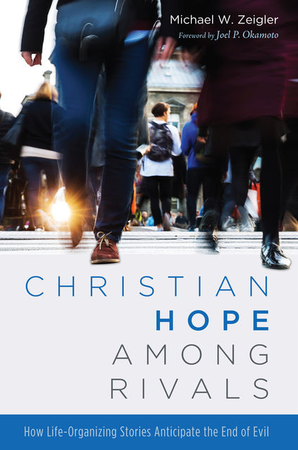 Christian Hope among Rivals, Michael W. Zeigler