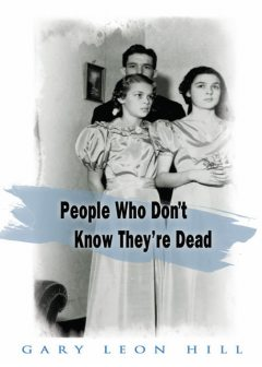 People Who Don't Know They're Dead, Gary Leon Hill