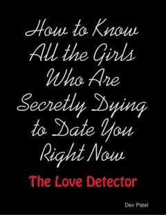 How to Know All the Girls Who Are Secretly Dying to Date You Right Now: The Love Detector, Dev Patel