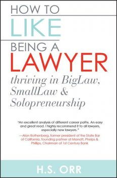 How to Like Being a Lawyer, Heather S Orr