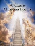 50 Classic Christian Poems, Stephen Ebanks