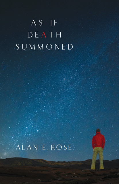 As If Death Summoned, Alan E. Rose