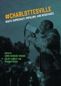 Charlottesville, Colin Laidley, Edited by Christopher Howard-Woods, Maryam Omidi