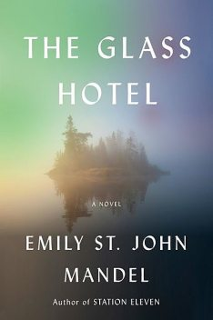The Glass Hotel, Emily St.John Mandel