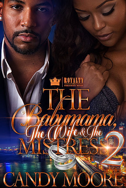The Babymama, The Wife & The Mistress 2, Candy Moore