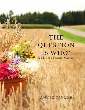 The Question is Who, Annie Taylor, Toni Taylor