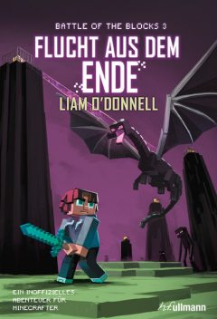 Flucht aus dem Ende: Battle of the Blocks Band 3, Liam O'Donnell