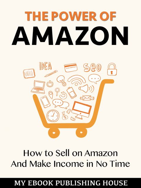 The Power of Amazon, My Ebook Publishing House