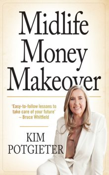 Midlife Money Makeover, Kim Potgieter