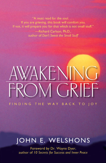 Awakening From Grief, John E.Welshons
