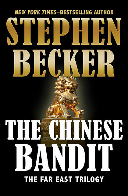 The Chinese Bandit, Stephen Becker