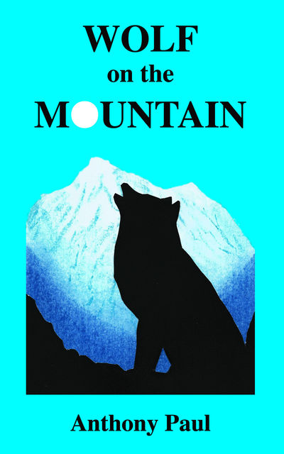 Wolf on the Mountain, Anthony Paul