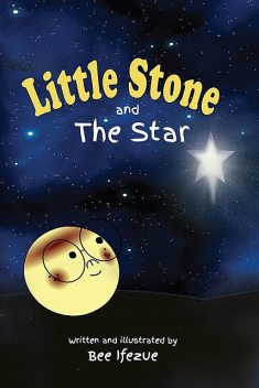 The Little Stone and The Star, Bee Ifezue
