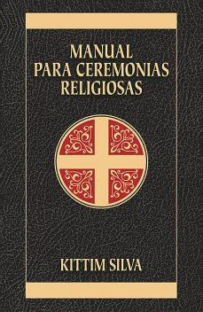 Manual para ceremonias religiosas, Kittim Silva