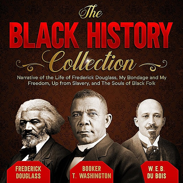 The Black History Collection, W. E. B. Du Bois, Booker T.Washington, Frederick Douglass