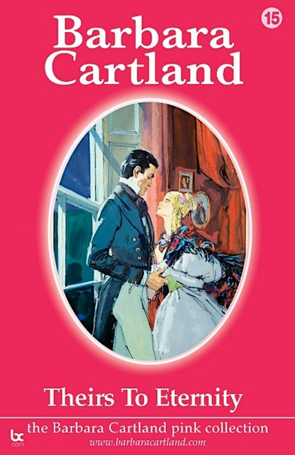 Theirs To Eternity, Barbara Cartland