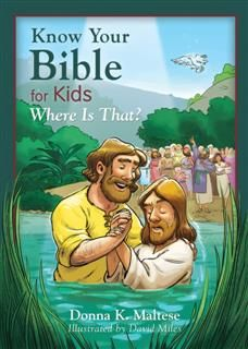 Know Your Bible for Kids: Where Is That, Donna K. Maltese
