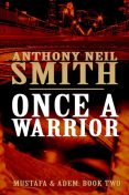Once A Warrior, Smith Anthony