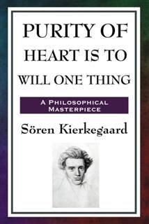 Purity of Heart Is to Will One Thing, Søren Kierkegaard