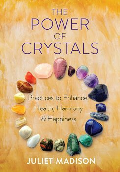 The Power of Crystals, Juliet Madison