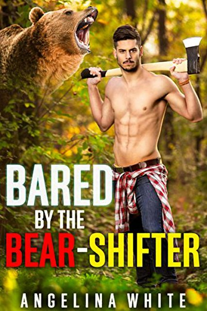 Bared By The Bear Shifter, Angelina White