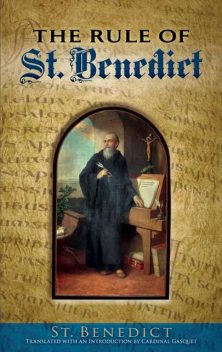 The Rule of St. Benedict, St.Benedict