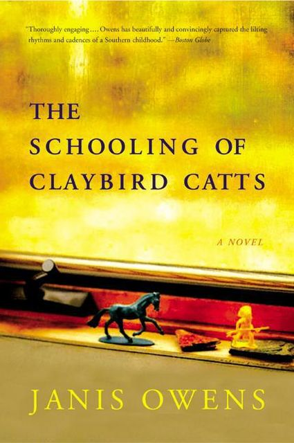 The Schooling of Claybird Catts, Janis Owens