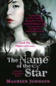 The Name of the Star (Shades of London, Book 1), Maureen Johnson