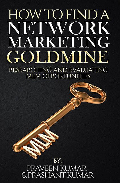 How to Find a Network Marketing Goldmine, Praveen Kumar